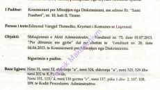 Крешник Спахиу, претседател на Црвено-црната алијанса, поднесе тужба против одлуката на Комисионерот за Заштита од Дискриминација со кој парично се казнува Црвено-црната алијанса, за инцидентите предизвикани во општина Пустец на […]